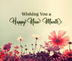 200 Happy New Month Wishes (September 2021) For Loved Ones